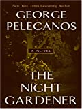 The Night Gardener (078629065X) by George P. Pelecanos