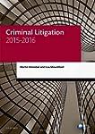 Criminal Litigation 2015-2016 (Legal...