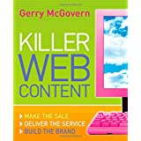 Killer Web Content: Make the Sale, Deliver the Service, Build the Brand ~ Gerry McGovern