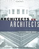 Architects on Architects (007137583X) by Gray, Susan