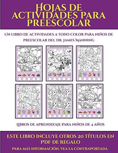 Libros de aprendizaje para niños de 4 años (Hojas de actividades para preescolar) Este libro contiene 30 fichas con actividades a todo color para niños de 4 a 5 años  [Santiago, Garcia] (Tapa Blanda)