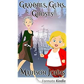 Grannies, Guns and Ghosts, cozy mystery (Book 2) (An Agnes Barton Senior Sleuths Mystery) (English Edition)