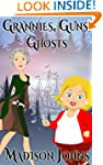 Grannies, Guns and Ghosts, cozy myste...