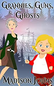 Grannies, Guns and Ghosts