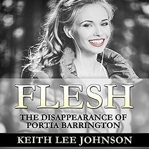 Flesh: The Disappearance of Portia Barrington Audiobook