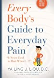 img - for Every Body's Guide to Everyday Pain book / textbook / text book
