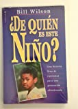 De quien es este nino? (Spanish Edition) (0829709614) by Wilson, Bill