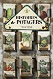 Livre Nature et jardinage : Histoires de potagers