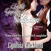 In the Garden of Seduction: The Garden Series, Book 2 | [Cynthia Wicklund]