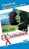 Guide du Routard Genève ville d'art et de culture