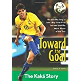 Toward The Goal: The Kaka Storyby Jeremy Jones
