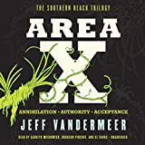 Area X: The Southern Reach Trilogy - Annihilation, Authority, Acceptance