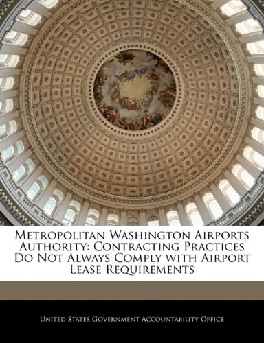 Metropolitan Washington Airports Authority: Contracting Practices Do Not Always Comply with Airport Lease Requirements
