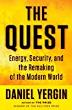 The Quest: Energy, Security, and the Remaking of the Modern World (1594202834) by Yergin, Daniel