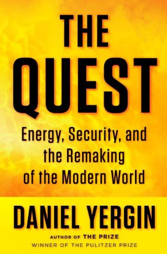 The Quest: Energy, Security, and the Remaking of the...