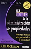 img - for El ABC de la administracion de propiedades / The ABC's of Property Management: What You Need to Know to Maximize Your Money Now (Rich Dad's Advisors) (Spanish Edition) book / textbook / text book