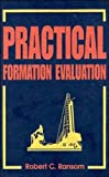 img - for Practical Formation Evaluation book / textbook / text book