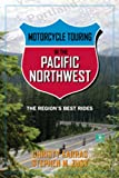 Search : Motorcycle Touring in the Pacific Northwest: The Region's Best Rides