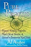 img - for By Al Auger Pure Profits: Pinpoint Winning Properties, Think Like an Investor, & Succeed in Commercial Real Esta [Paperback] book / textbook / text book