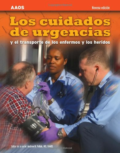 Los Cuidados De Urgencias Y El Transporte De Los Enfermos Y Los Heridos, Novena Edicion (Spanish Edition)