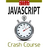 Robin Nixon's JavaScript Crash Course: Learn JavaScript in 14 easy lessonsdi Robin Nixon