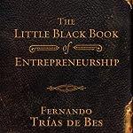 The Little Black Book of Entrepreneurship | Fernando Trias de Bes