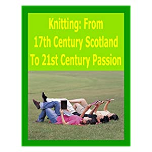 knitting  from 17th century scotland to 21st century passion