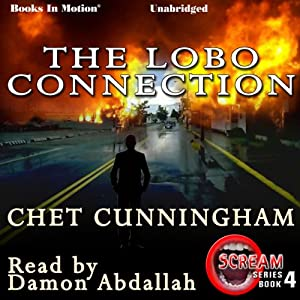 The Lobo Connection: Scream, Book 4 | [Chet Cunningham]