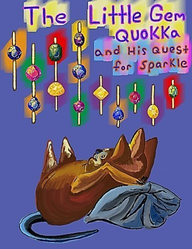 The little Gem Quokka and His Quest for Sparkle by K C K (2016-02-26)