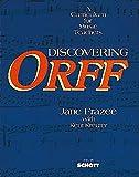 Discovering Orff: A Curriculum for Music Teachers (Schott)