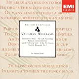 Vaughan Williams: Serenade to Music; The Lark Ascending; Fantasia on Greensleeves; English Folk Song Suite; In the Fen Country; Norfolk Rhapsody No. 1