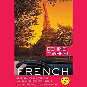 Behind the Wheel - French 2 Hörbuch