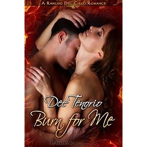 Burn For Me: A Rancho Del Cielo Romance Dee Tenorio