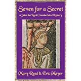 Seven for a Secret: A John, the Lord Chamberlain Mystery (John, the Lord Chamberlain Series) ~ Eric Mayer