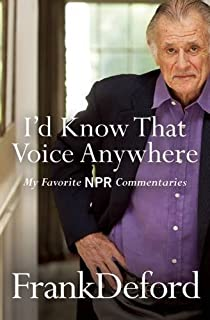 Book Cover: I'd Know That Voice Anywhere: My Favorite NPR Commentaries