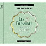 Les 5 blessures qui empchent d&#39;tre soi-mmepar Lise Bourbeau