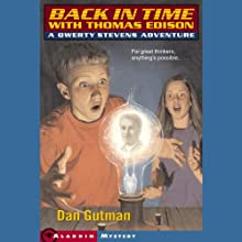 Back in Time with Thomas Edison: Qwerty Stevens Adventures (       UNABRIDGED) by Dan Gutman Narrated by Joshua Swanson