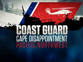 Coast Guard: Cape Disappointment/Pacific Northwest