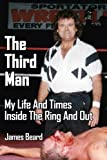 img - for The Third Man: My Life And Times Inside The Ring And Out book / textbook / text book