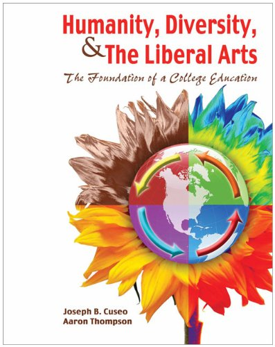 Humanity, Diversity, and The Liberal Arts: The Foundation...