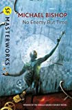 No Enemy But Time (S.F. MASTERWORKS)