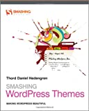 Smashing WordPress Themes: Making WordPress Beautiful