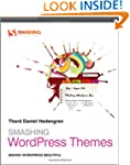 Smashing WordPress Themes: Making Wor...