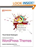 Smashing WordPress Themes: Making WordPress Beautiful (Smashing Magazine Book Series)