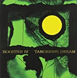 Booster IV by Tangerine Dream [Music CD]