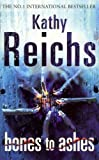 Kathy Reichs (Bones to Ashes) By Kathy Reichs (Author) Paperback on (May , 2008)