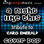 A Night Like This (Tribute To Caro Em...
