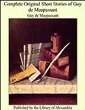 Image of Complete Original Short Stories of Guy De Maupassant