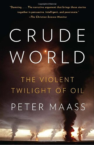 Crude World: The Violent Twilight of Oil (Vintage)