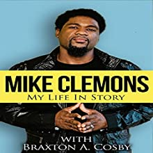 Mike Clemons: My Life in Story, Book 1 (       UNABRIDGED) by Mike Clemons, Braxton Cosby Narrated by William Butler